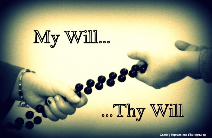 Thy Will vs My Will